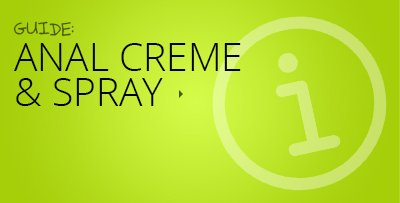 Anal Creme and Spray Guide