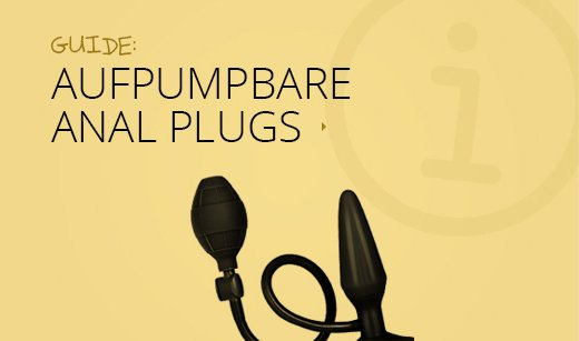 Aufpumpbare Analplugs Guide